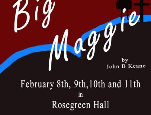 Rosegreen Players Production 2018: Big Maggie by John B. Keane